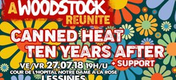 A Woodstock Reunite : Canned Heat • Ten Years After + support